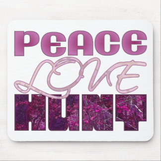 Peace Love HUNT Pink Camo Mossy Woods Hunter Mouse Pad