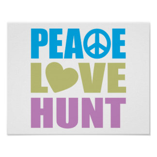 Peace Love Hunt Poster