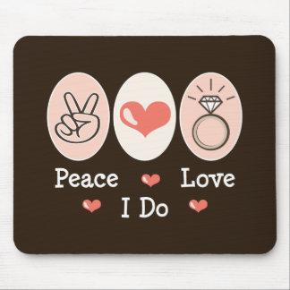 Peace Love I Do Mousepad