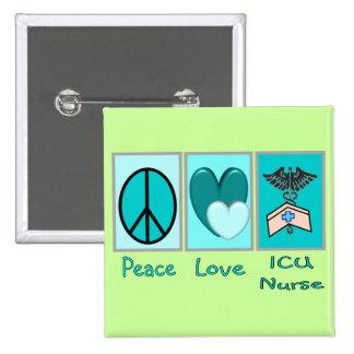 Peace Love ICU Nurse Button