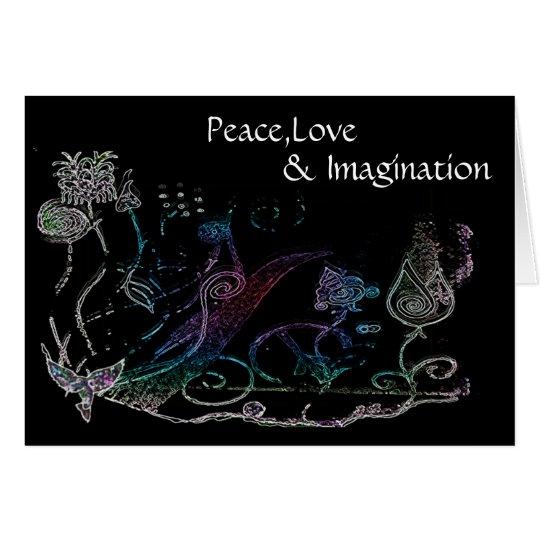 Peace,Love, & Imagination -Card Card