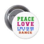 Peace Love Irish Stepdance Pins