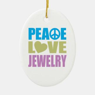 Peace Love Jewelry Ceramic Ornament
