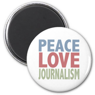 Peace Love Journalism 2 Inch Round Magnet