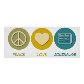 Peace Love Journalism Poster