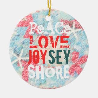 PEACE LOVE JOY(SEY) JERSEY SHORE CERAMIC ORNAMENT