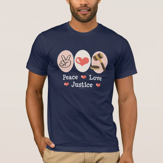 Peace Love Justice Judge T shirt