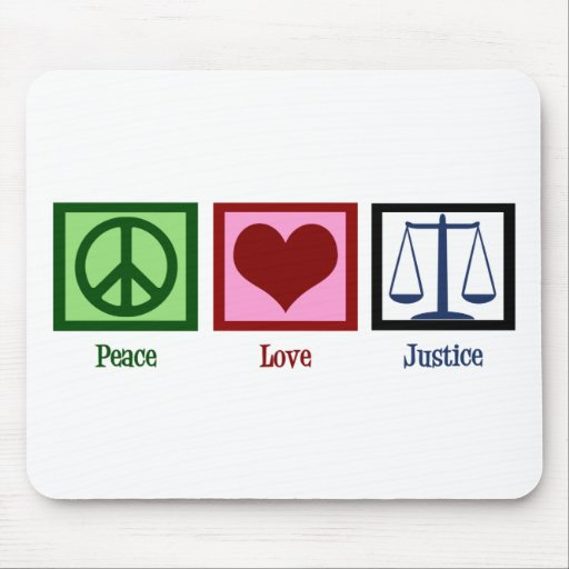 Peace Love Justice Mouse Pads