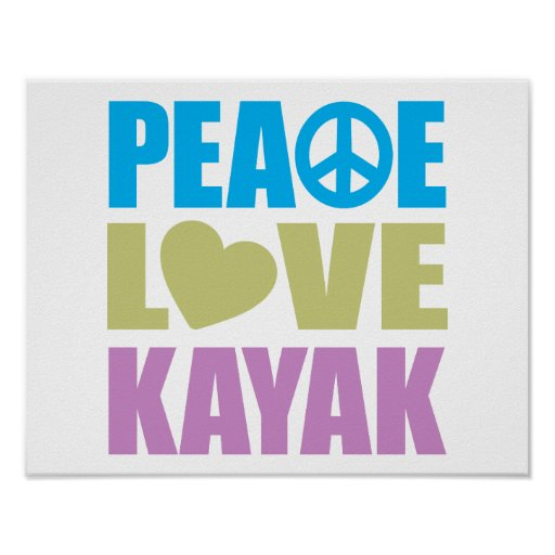 Peace Love Kayak Poster