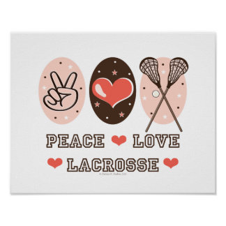Peace Love Lacrosse Poster Print