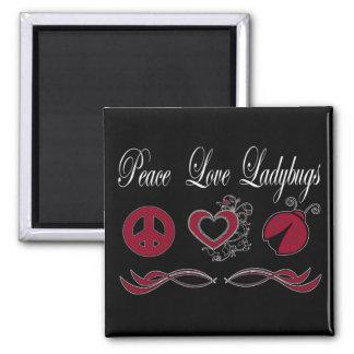 Peace Love Ladybugs Fridge Magnet