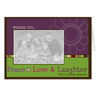 Peace, Love & Laughter Holiday Photo Card