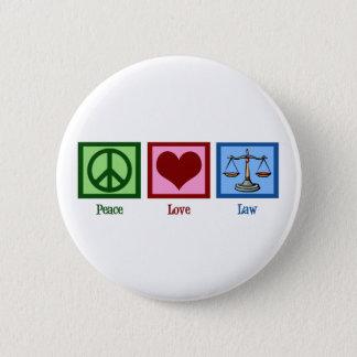 Peace Love Law Button
