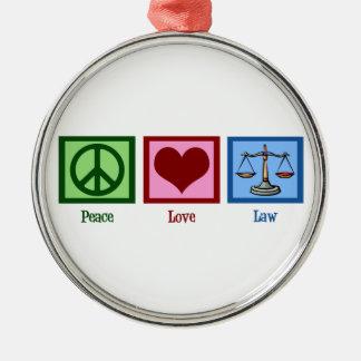 Peace Love Law Metal Ornament