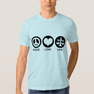 Peace Love Law T Shirt