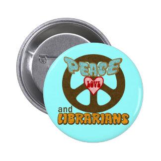 Peace Love Librarians Button
