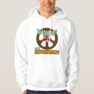 Peace Love Librarians Hoodie