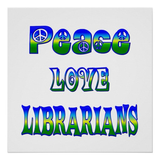 Peace Love Librarians Poster