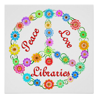 Peace Love Libraries Posters