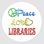 PEACE LOVE LIBRARIES ROUND STICKERS