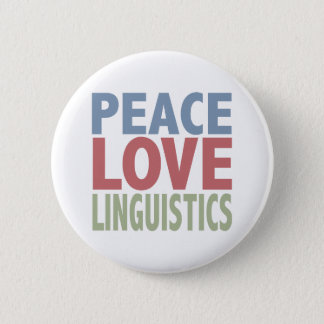 Peace Love Linguistics Button