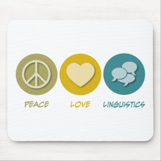 Peace Love Linguistics Mouse Pad