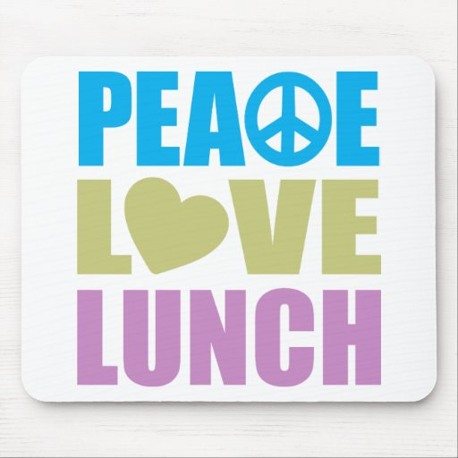 Peace Love Lunch Mousepads