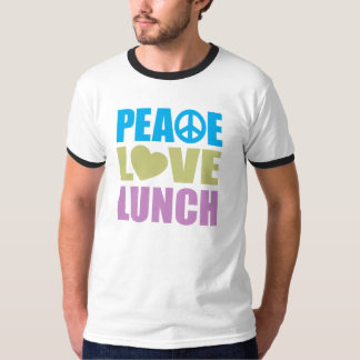 Peace Love Lunch T-Shirt