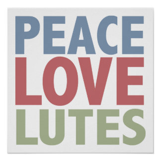 Peace Love Lutes Poster
