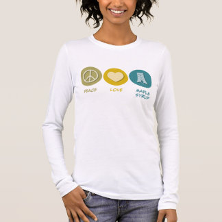 Peace Love Maple Syrup Long Sleeve T-Shirt