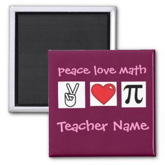 Peace Love Math Custom Math Teacher          ... 2 Inch Square Magnet