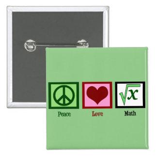 Peace Love Math Geek Pinback Button