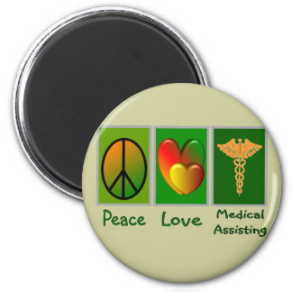 Peace Love Medical Assisting Magnet