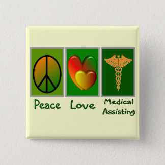 Peace Love Medical Assisting Pinback Button