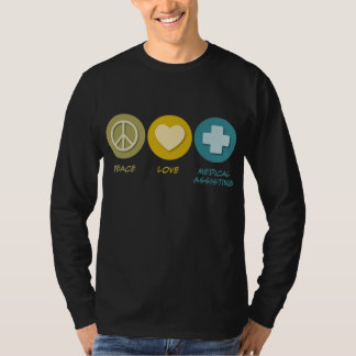 Peace Love Medical Assisting T Shirt