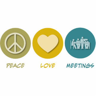 Peace Love Meetings Acrylic Cut Outs