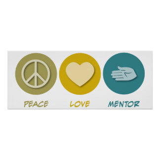 Peace Love Mentor Poster