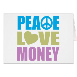 Peace Love Money Greeting Card