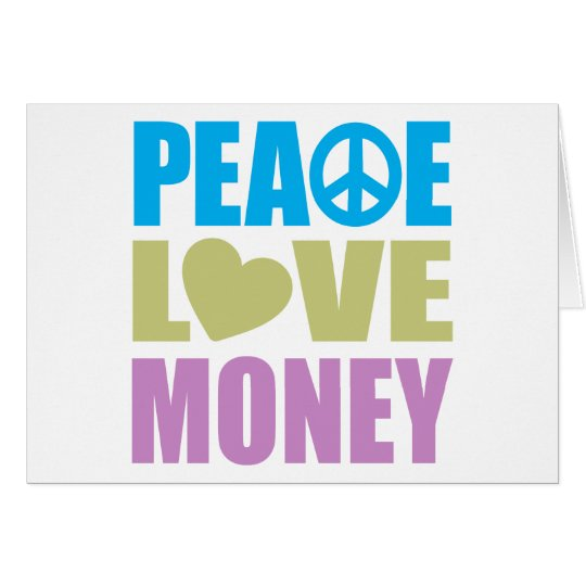 Peace Love Money Card