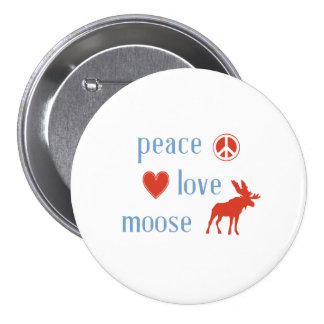 Peace Love Moose 3 Inch Round Button