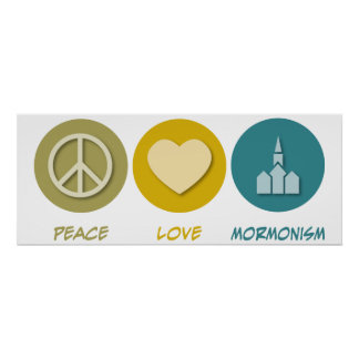 Peace Love Mormonism Poster