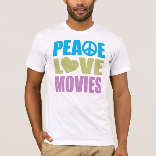 Peace Love Movies T-Shirt