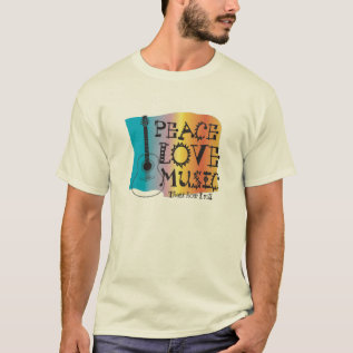 Peace Love Music T-shirt at Zazzle