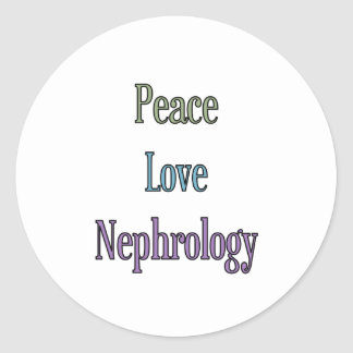 Peace, Love, Nephrology Classic Round Sticker