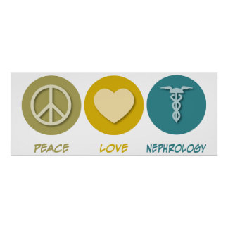 Peace Love Nephrology Poster