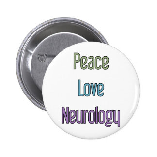 Peace, Love, Neurology 2 Inch Round Button