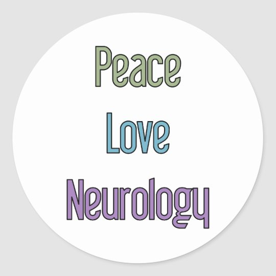 Peace, Love, Neurology Classic Round Sticker