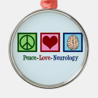 Peace Love Neurology - Neurologist Metal Ornament