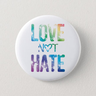PEACE LOVE NOT HATE LGBT PRIDE BUTTON