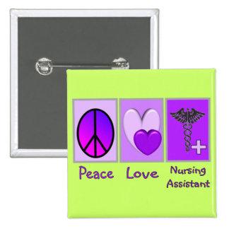 Peace Love Nursing Assistant Button